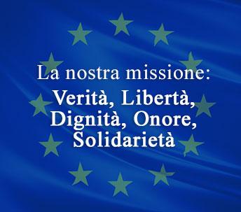 La nostra missione:  verità, libertà, dignità, onore, solidarietà